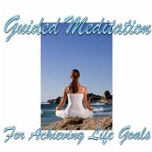 Guided Meditation Life Goals